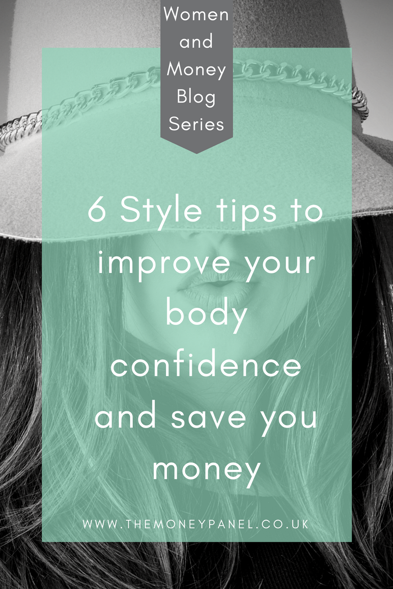 Women and Money Blog Series - 6 style tips to improve your body confidence and save you money