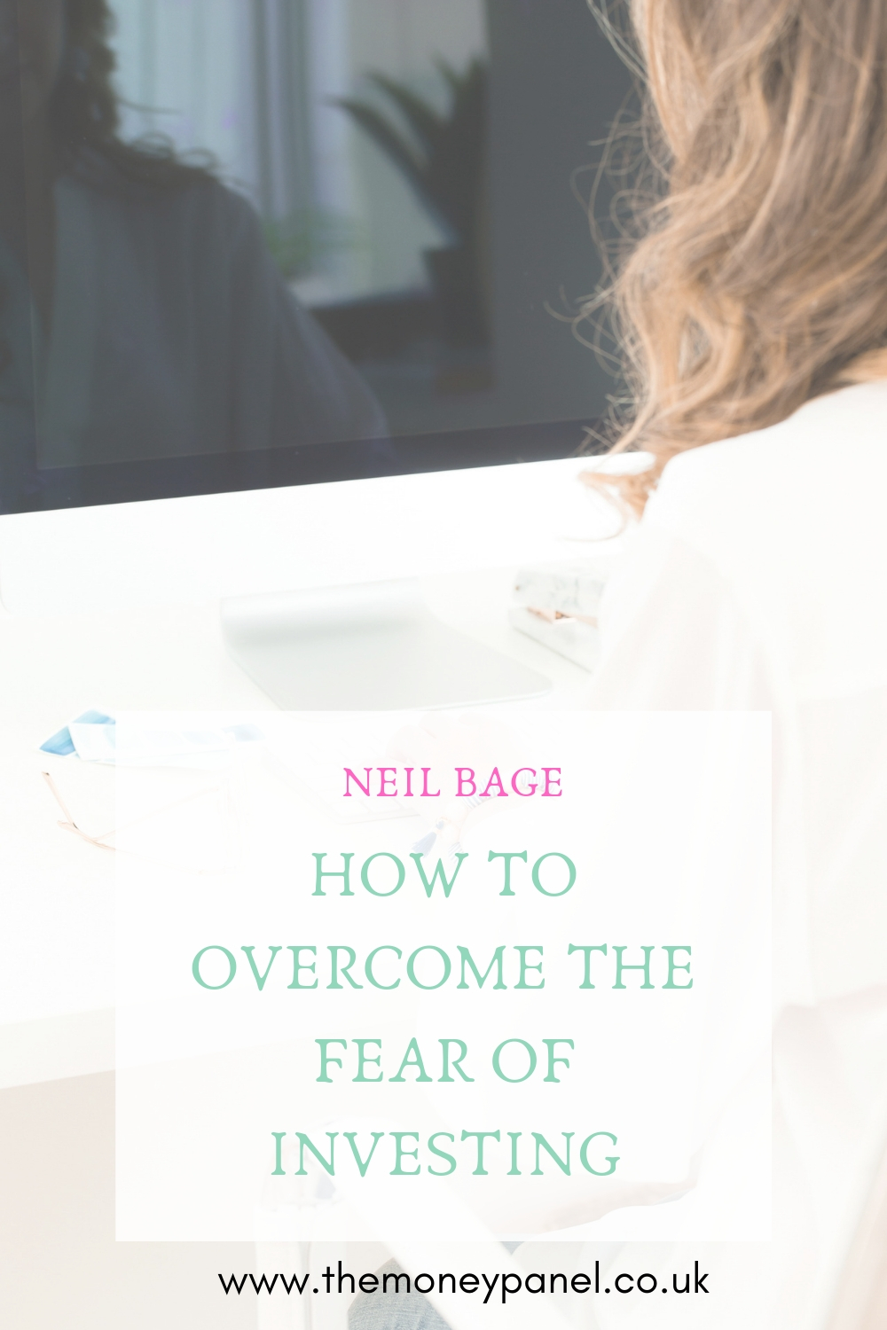 How to Overcome the Fear of Investing with Neil Bage founder of BeIQ