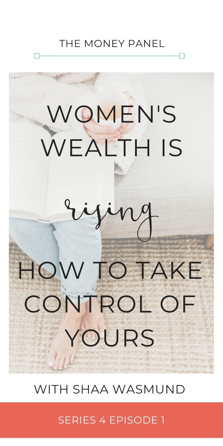 A massive welcome to series 4 of the podcast! We're kicking off the series with an amazing interview with Shaa Wasmund talking about women and wealth.
