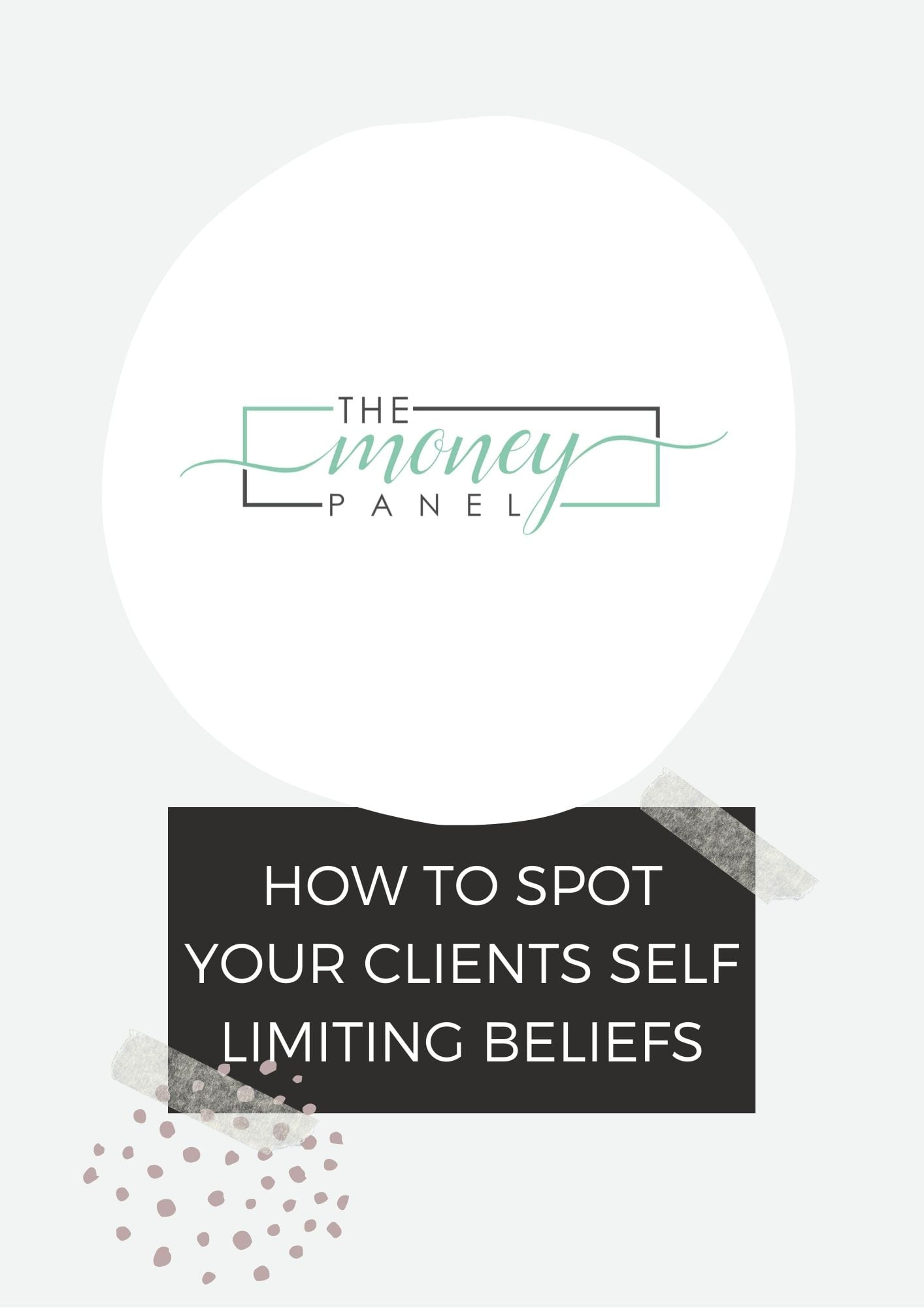 How to spot your clients self limiting beliefs