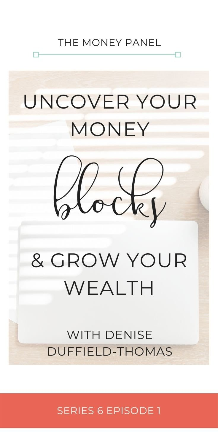 Uncover Your Money Blocks & Grow Your Wealth interview with Denise Duffield-Thomas