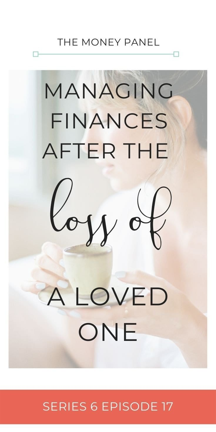 Managing finances after loss. I wanted to do a real deep dive around some of the emotions that can come up for women who have gone through that process of losing a loved one.